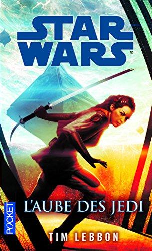 STAR WARS - L'AUBE DES JEDI